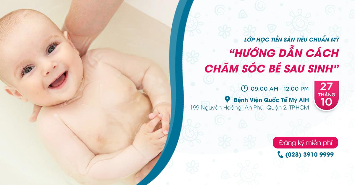 Hướng dẫn cách chăm sóc bé sau sinh